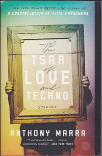 The Tsar of Love and Techno: Stories by Anthony Marra - Paperback - First Paperback Edition - July 2016 - from Books of the World (SKU: RWARE0000003173)