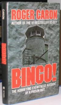 Bingo!:  The Horrifying Eyewitness Account of a Prison Riot  -(Kingston Penitentiary) - by the author of - Go-Boy