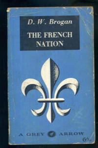 The French Nation : From Napoleon to Petain 1814-1940