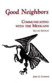 image of Good Neighbors : Communicating with the Mexicans