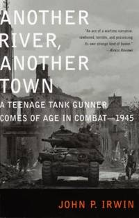 image of Another River, Another Town : A Teenage Tank Gunner Comes of Age in Combat--1945