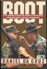Boot: The Inside Story of How a Few Good Men Became Today's Marines