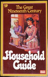 The Great Nineteenth Century Household Guide by Grandma Nichols