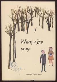 When a Jew Prays  ; A Jewish Value Series