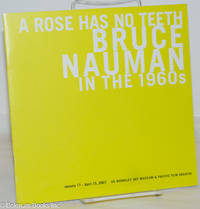 image of A Rose Has No Teeth: Bruce Nauman in the 1960s