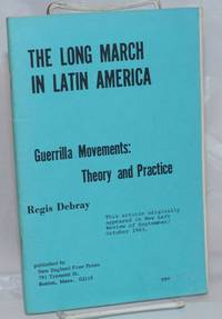 The long march in Latin America: guerrilla movements; theory and practice