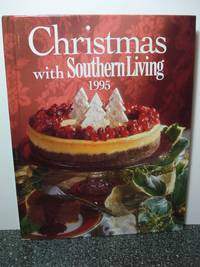 Christmas with Southern Living 1995 by  Julie  Rebecca & Lelia Gray Neil; Fisher - Hardcover - 1995 - from Hammonds Books  (SKU: 85464)