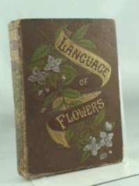 The Language of Flowers: Including Floral Poetry with Original Illustrations Printed in Colours