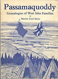 PASSAMAQUODDY; Genealogies of West Isles Families