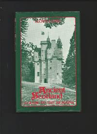 Ancient Scotland : A Guide to the Remains