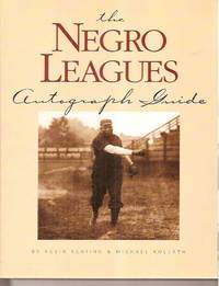 The Negro League Autograph Guide by Keating, Kevin;Kolleth, Mike - 1999