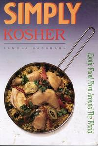 Simply Kosher: Exotic Food from around the World