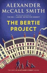 The Bertie Project : 44 Scotland Street Series (11)
