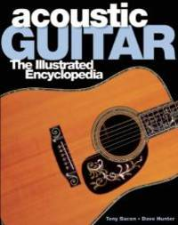 Acoustic Guitar: The Illustrated Encyclopedia
