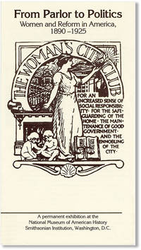image of From Parlor to Politics: Women and Reform in America 1890-1925