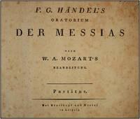 Händel's Oratorium Der Messias nach W. A. Mozart's Bearbeitung.