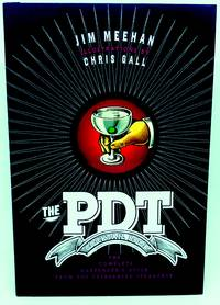 [COCKTAILS] The PDT Cocktail Book The Complete Bartender's Guide From The Celebrated Speakeasy