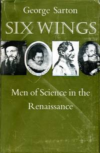 image of Six Wings : Men of Science in the Renaissance