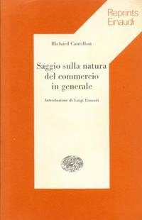 SAGGIO SULLA NATURA DEL COMMERCIO by Cantillion Richard - Paperback - 1974 - from Libreria MarcoPolo (SKU: 14176)