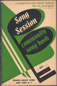 Song Session : A Community Song Book : A Collection of Sogns for Group Singing for all Occasions,...