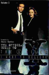 image of I Want To Believe Official Guide to the X - Files Volume # 3