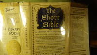 THE SHORT BIBLE AN AMERICAN TRANSLATION, 1940, STATED 1ST MODERN Library  EDITION, In EARLY Dustjacket with  275 BOOKS &  95 CENTS  on Back.(starting with Old Testament the Book of Amos, instead of Genesis) ,