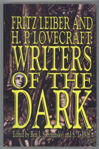 FRITZ LEIBER AND H. P. LOVECRAFT: WRITERS OF THE DARK. Edited by Ben J. S. Szumskyj and S. T. Joshi