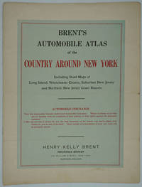 Brent's Automobile Atlas of the Country Around New York, Including Road maps of Long Island, Westchester County, suburban New Jersey and northern New Jersey coast resorts by  Henry Kelly; Atlas] [Brent - 1915 - from Antipodean Books, Maps & Prints and Biblio.com