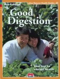 Good Digestion (Natural Health Guide) (Alive Natural Health Guides)