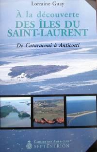 image of À la découverte des îles du Saint-Laurent. De Cataracoui à Anticosti