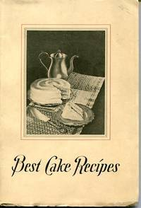 Best Cake Recipes; Contributed By Readers to the Better Homes & Gardens Cake - Recipe Contest by Better Homes & Gardens - 1929