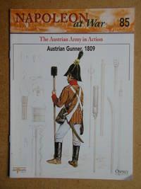 Napoleon at War. No. 85. The Austrian Army in Action. Austrian Gunner, 1809.