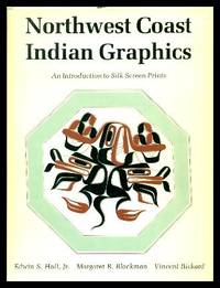 image of NORTHWEST COAST INDIAN GRAPHICS - An Introduction to Silk Screen Prints