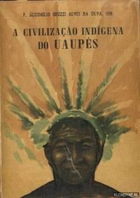 A civilizacao indigena do uaupes