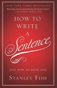 image of How to Write a Sentence: And How to Read One
