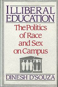 image of Illiberal Education: The Politics Of Race And Sex On Campus
