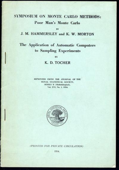 1954. (1) Hammersley, John M. (1920- ) and Morton, K. W. Poor man's Monte Carlo. In Symposium on Mon...