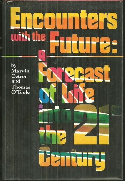 Image for ENCOUNTERS WITH THE FUTURE A Forecast of Life in the Twenty-First Century