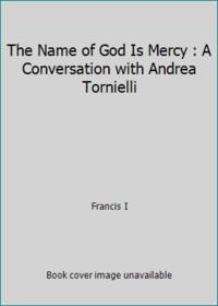 The Name of God Is Mercy : A Conversation with Andrea Tornielli