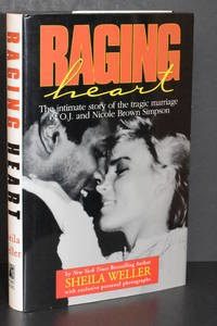 Raging Heart; The Intimate Story of the Tragic Marriage of O.J. and Nicole Brown Simpson