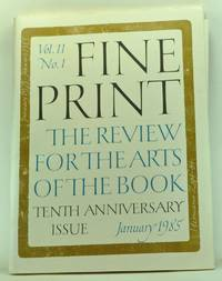 image of Fine Print: A Review for the Arts of the Book, Volume 11, Number 1 (January 1985). Tenth Anniversary Issue