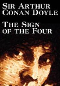 image of The Sign of the Four by Arthur Conan Doyle, Fiction, Mystery & Detective