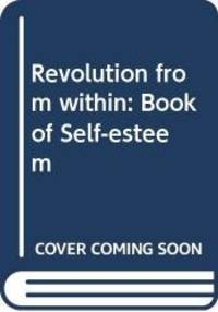 image of Revolution From Within - A Book Of Self-esteem