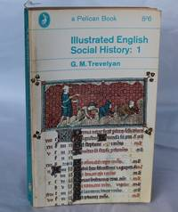 Illustrated English Social History: 1 : Chaucer's England and the Early Tudors