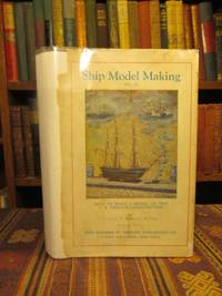 Ship Model Making Vol III: How to Make a Model of the U.S. Frigate Constitution