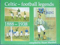 Celtic Football Legends 1888-1938