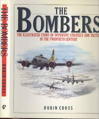 The Bombers: The Illustrated Story of Offensive Strategy and Tactics in the Twentieth Century