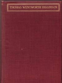 Thomas Wentworth Higginson: the story of his life