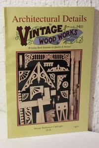 Architectural Details by Vintage Wood Works. Master Reference Catalogue  No. 18
