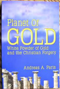 image of Planet of Gold: White Powder of Gold and the Christian Forgery